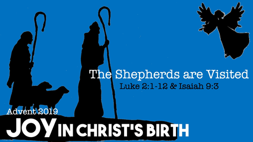 The Shepherds are Visited: Joy in Christ's Birth