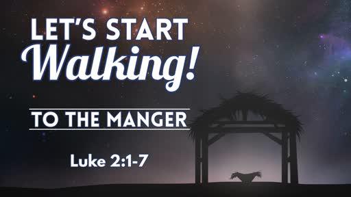 To The Manger -December 15, 2019