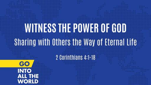 Witness the Power of God