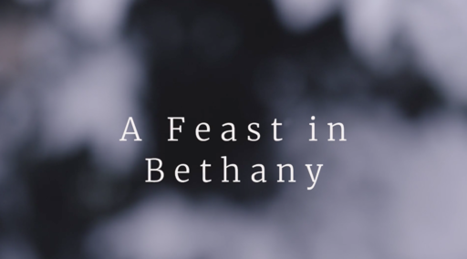 470 - A Feast in Bethany