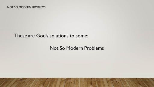 Not So Modern Problems (1 Corinthians 7:1-6)