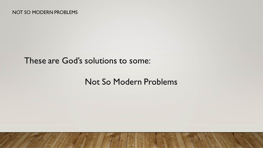 Not So Modern Problems (1 Corinthians 7:1-6)