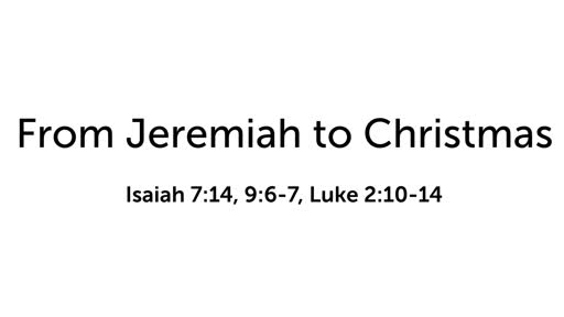 Christmas Series: From Jeremiah to Christmas