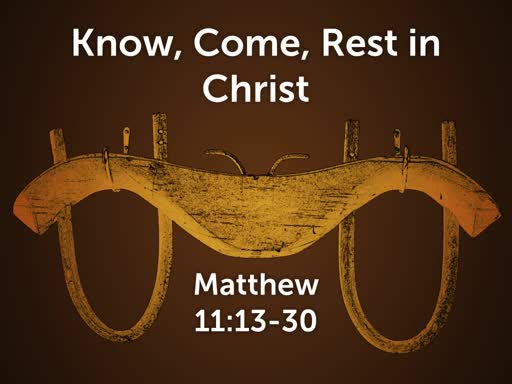 Know, Come, Rest in Christ