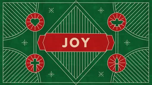 Sunday Dec. 15th 2019, Advent Week 3, Joy