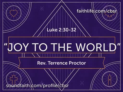 "Pasor Proctor 1st Service 12.15.19 ""Joy to The World"""