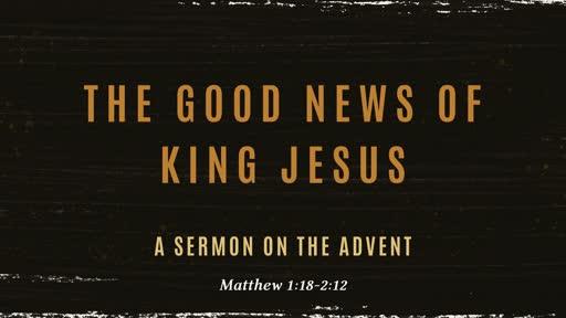 The Good News of King Jesus
