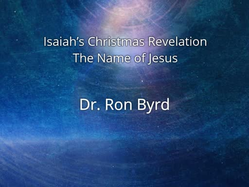 Isaiah's Christmas Revelation - The Name of Jesus