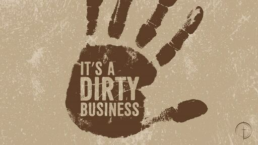 It's a Dirty Business- When God Interrupts