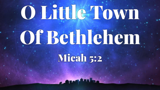 Sunday Service 12-15-19 - Mic 5:2 - O Little Town Of Bethlehem