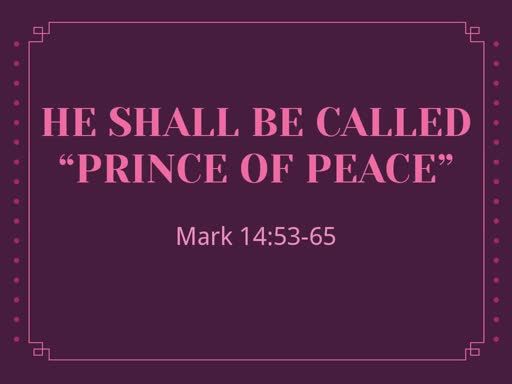 """He Shall Be Called """"Prince of Peace"""""""