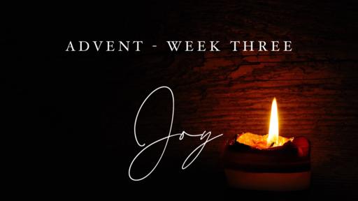 Advent Week Three - Joy