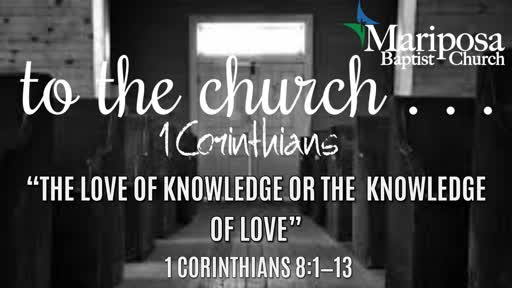 """""""The Love of Knowledge or the Knowledge of Love""""   1 Corinthians 8:1–13"""