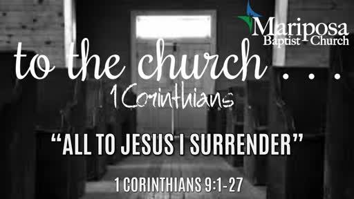 """All To Jesus I Surrender""   1 Corinthians 9:1–27"
