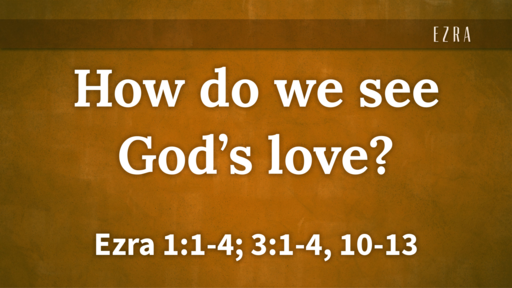 How do we see God's love?