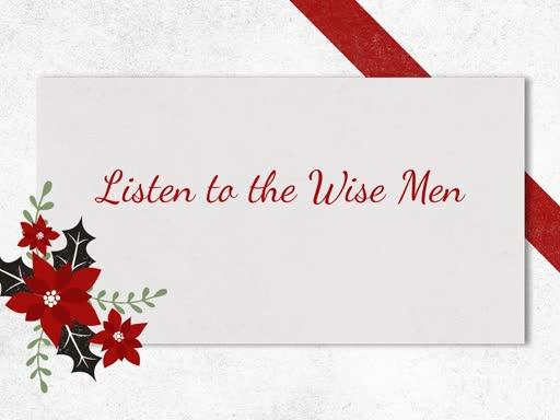 Listen to the Wise Men