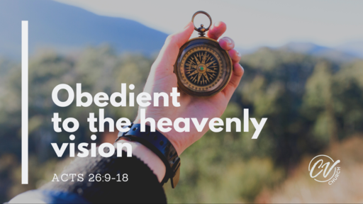 Obedient to the heavenly vision