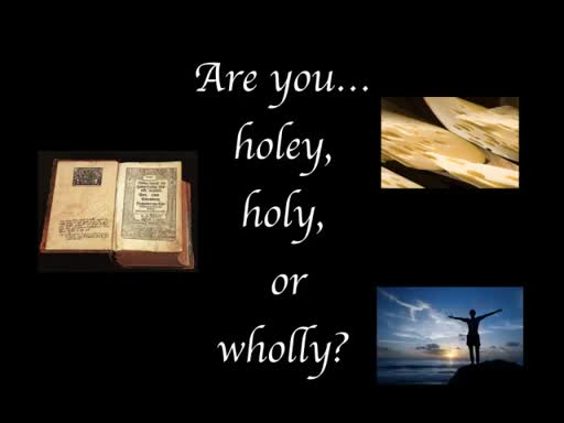 Are you holey, holy or wholly?