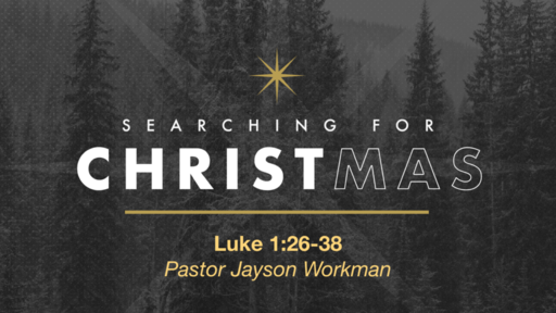 December 8th, 2019 - Searching for CHRISTmas (Wk 2)