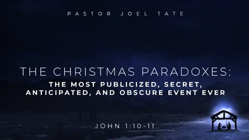 12/22/19 The Most Publicized, Secret, Anticipated, and Obscure Event Ever  (Advent 4)