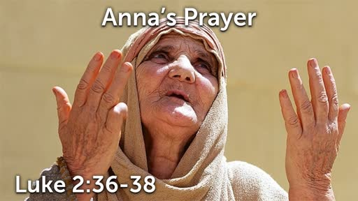 12-22-19 AM - Anna's Prayer
