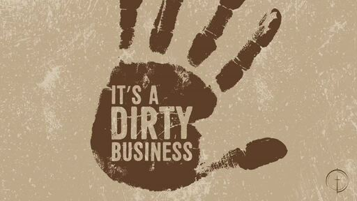 It's a Dirty Business- Love is Sacrifice