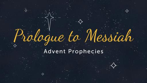 Advent:  Birth of Messiah   Chris Dewar   December 22, 2019