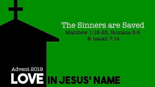 The Sinners are Saved - Love in Jesus' Name