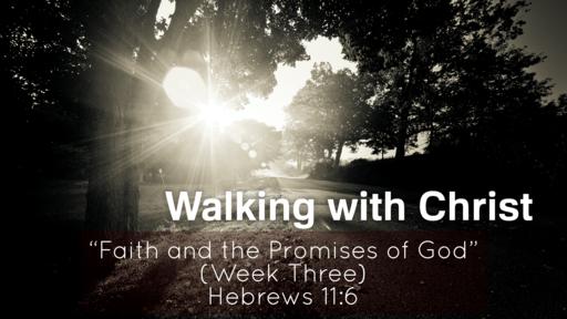 Walking with Christ (Week Three)