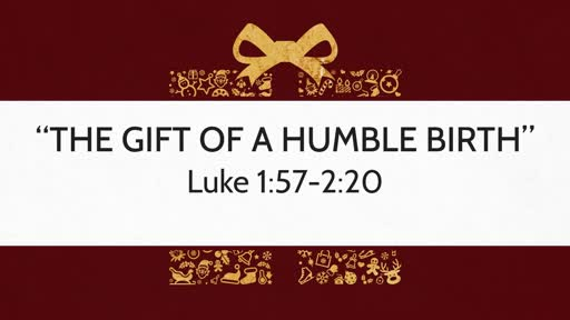 """The Gift if a Humble Birth"""
