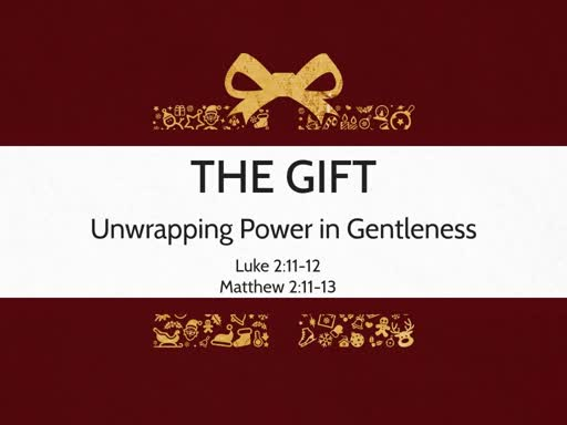 The Gift: Unwrapping Power in Gentleness