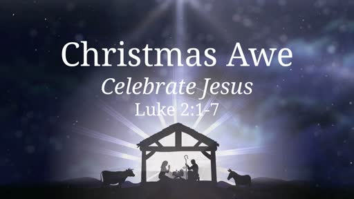 Luke 2:1-7: Christmas Awe