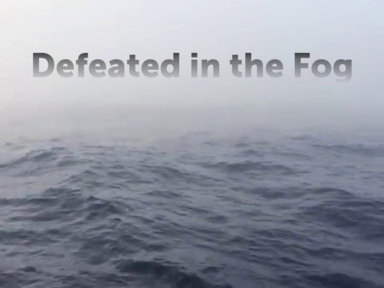 Defeated in the Fog