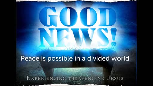 12/22/19 Good News: Peace in a Divided World- A Very SUPER Christmas