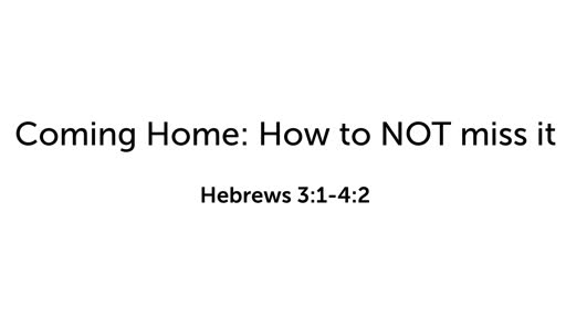 Coming Home: How to NOT miss it
