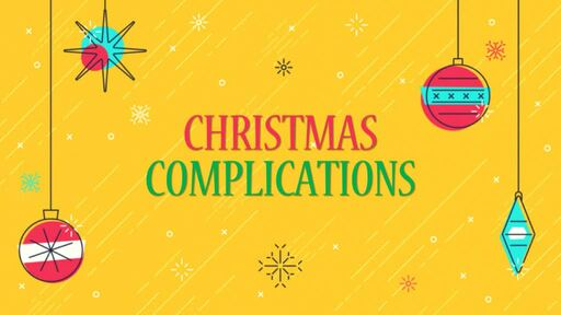 Chrismas Complications