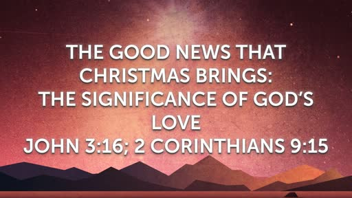 The Good News That Christmas Brings: The Significance of God's Love