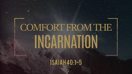Comfort from the Incarnation