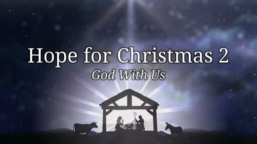 Hope For Christmas  2 - God With Us