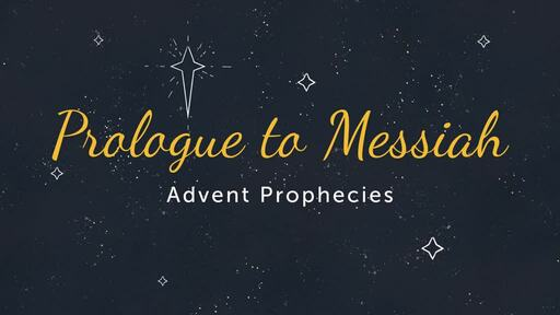 Prologue to the Messiah