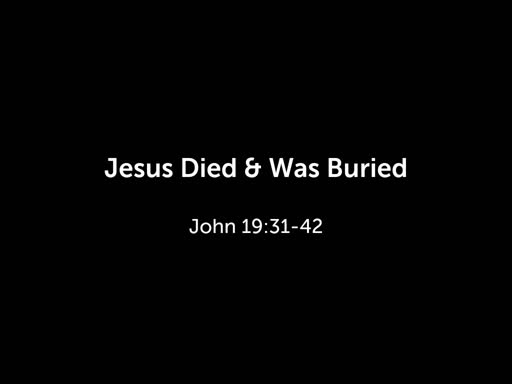 Jesus Died & Was Buried