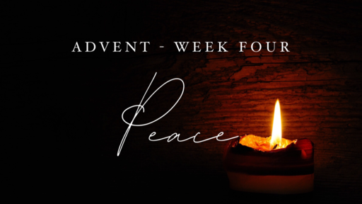 Advent Week Four - Peace