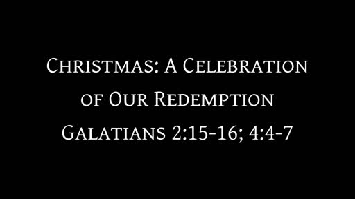 Christmas: A Celebration of Our Redemption