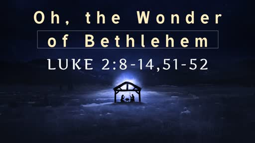 Oh, The Wonder of Bethlehem