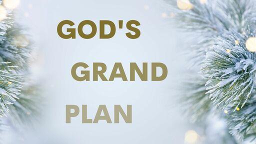 God's Grand Plan
