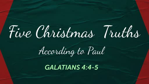 Five Christmas Truths According to Paul