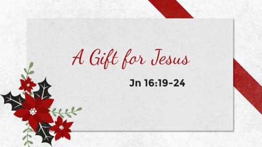 A Gift for Jesus