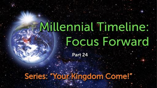 Millennial Timeline: Focus Forward