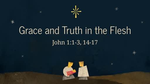(John 1:1-3, 14-18) The Word of Grace Dwells Among Us