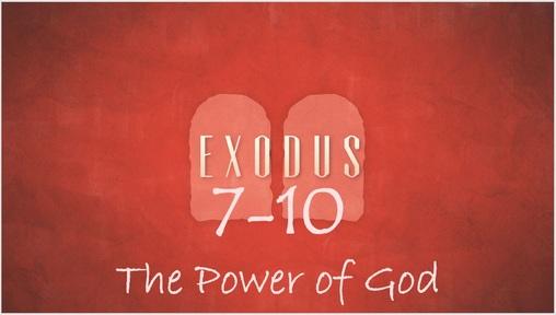 Exodus 7-10 - The Power of God